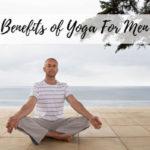ᐅ Tous les bienfaits du yoga pour les hommes !